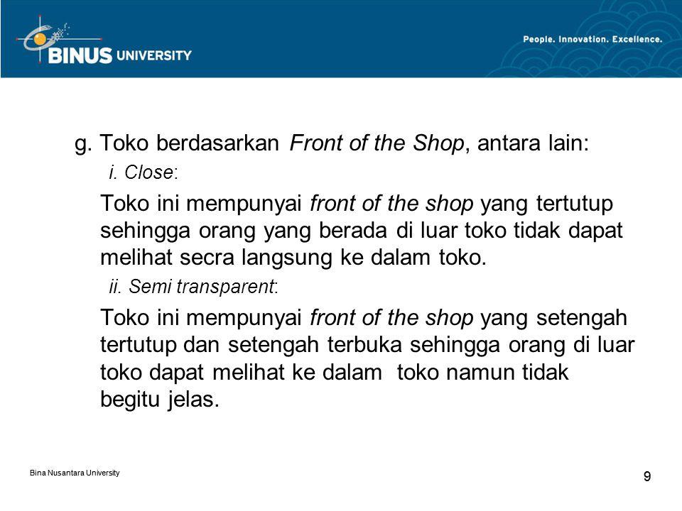 Bina Nusantara University 20 Bina Nusantara University 20 Faktor Manusia Manusia yang berhubungan dengan toko adalah konsumen, pengunjung, dan pelanggan yang datang dan masuk ke dalam toko.
