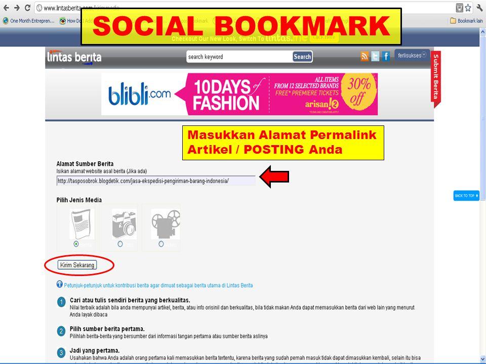SOCIAL BOOKMARK Masukkan Alamat Permalink Artikel / POSTING Anda