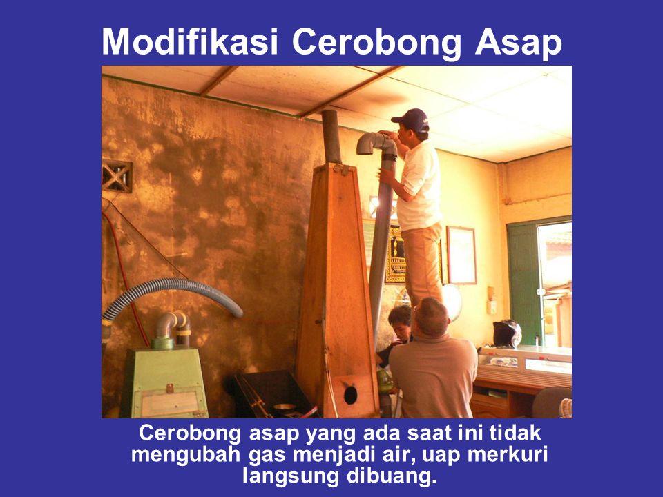Modifikasi Cerobong Asap Cerobong asap yang ada saat ini tidak mengubah gas menjadi air, uap merkuri langsung dibuang.