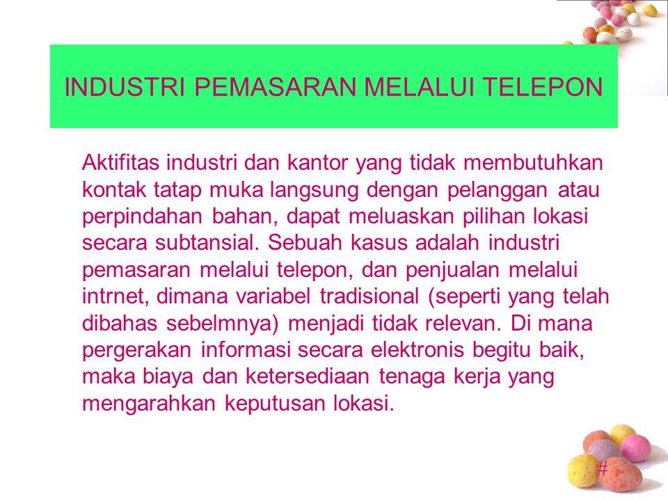 # INDUSTRI PEMASARAN MELALUI TELEPON Aktifitas industri dan kantor yang tidak membutuhkan kontak tatap muka langsung dengan pelanggan atau perpindahan