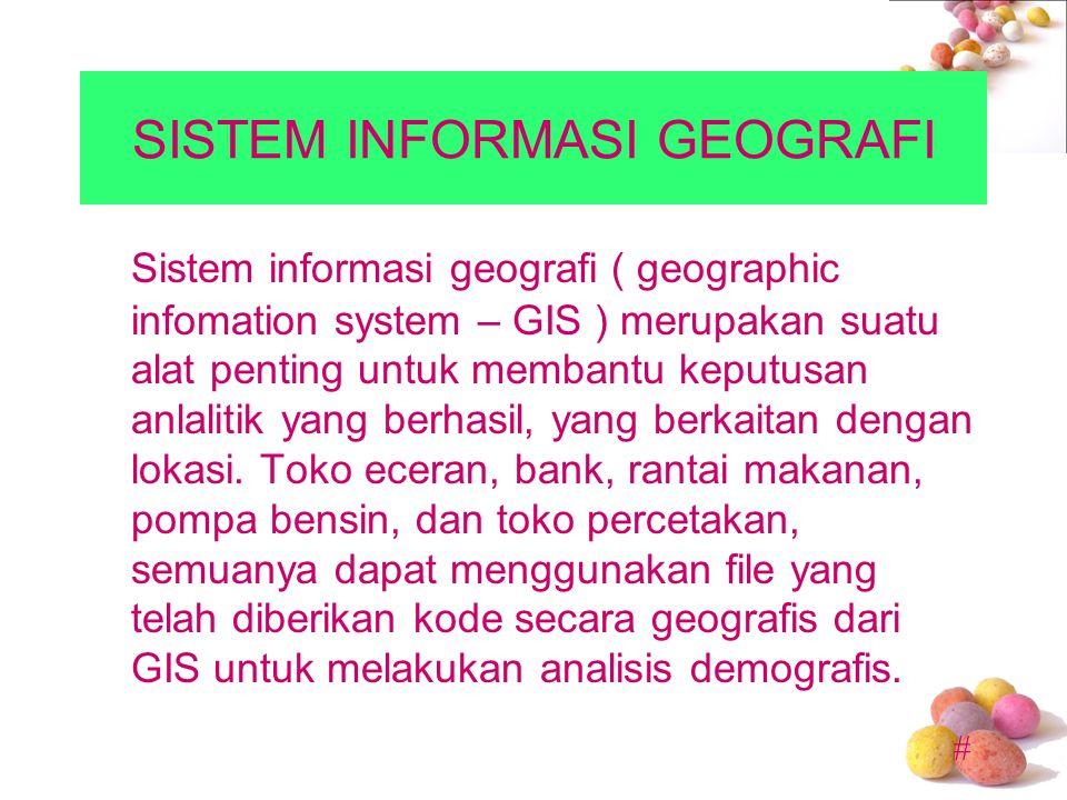 # SISTEM INFORMASI GEOGRAFI Sistem informasi geografi ( geographic infomation system – GIS ) merupakan suatu alat penting untuk membantu keputusan anl