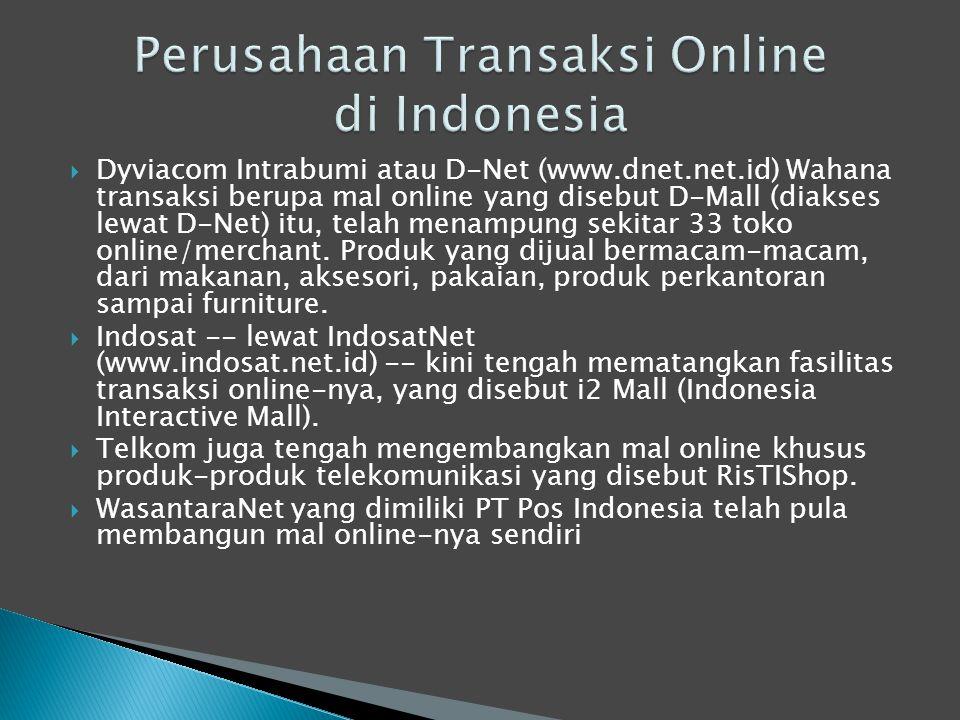  Dyviacom Intrabumi atau D-Net (www.dnet.net.id) Wahana transaksi berupa mal online yang disebut D-Mall (diakses lewat D-Net) itu, telah menampung se