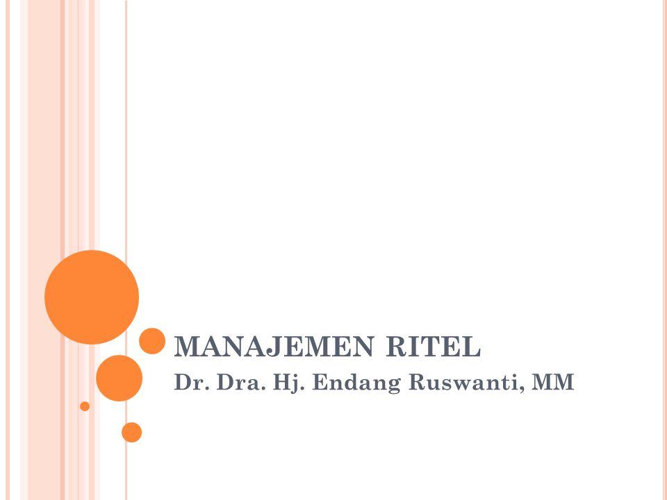 MANAJEMEN RITEL Dr. Dra. Hj. Endang Ruswanti, MM