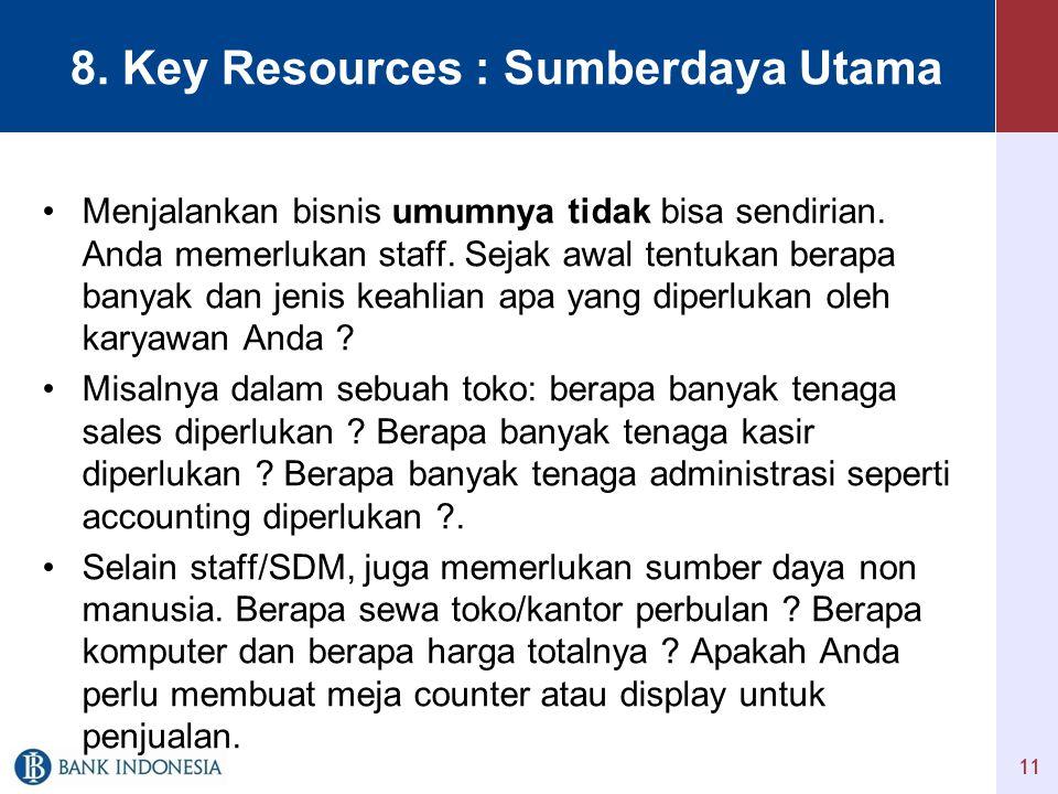 8.Key Resources : Sumberdaya Utama •Menjalankan bisnis umumnya tidak bisa sendirian.