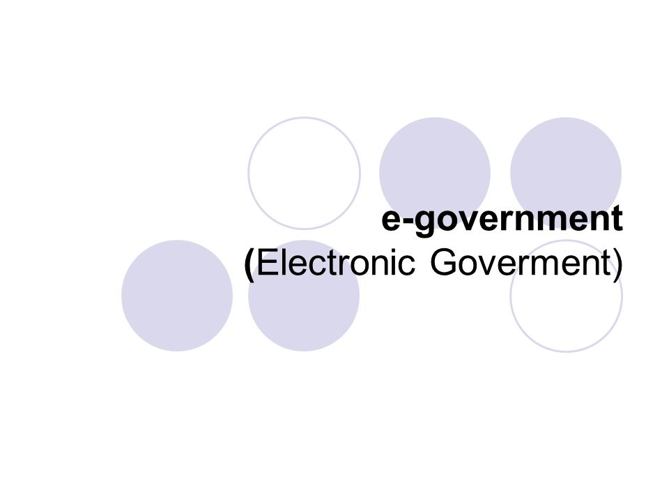 e-government (Electronic Goverment)