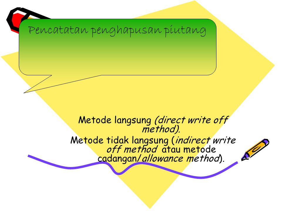 Metode langsung (direct write off method).