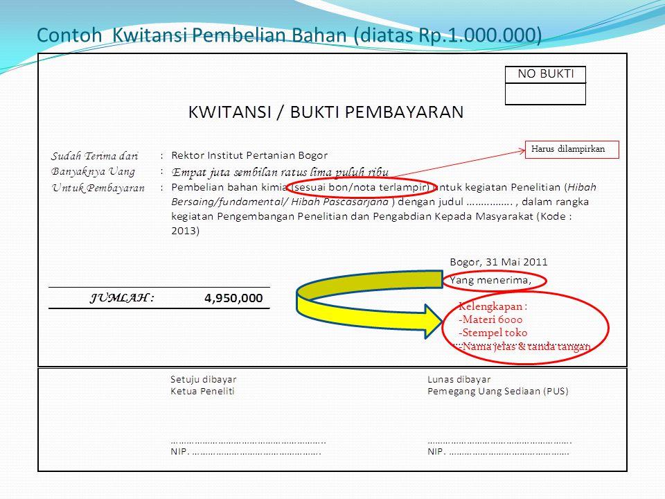 Contoh Kwitansi Pembelian Bahan (diatas Rp.1.000.000) Kelengkapan : -Materi 6000 -Stempel toko -Nama jelas & tanda tangan Harus dilampirkan