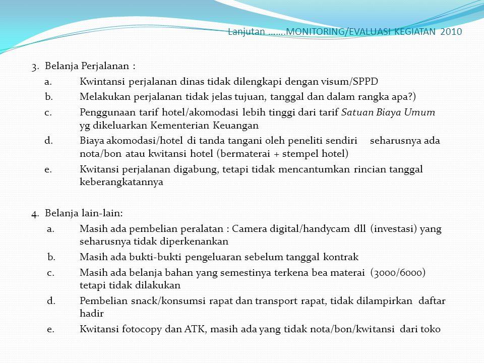 Lanjutan …….MONITORING/EVALUASI KEGIATAN 2010 3.Belanja Perjalanan : a.