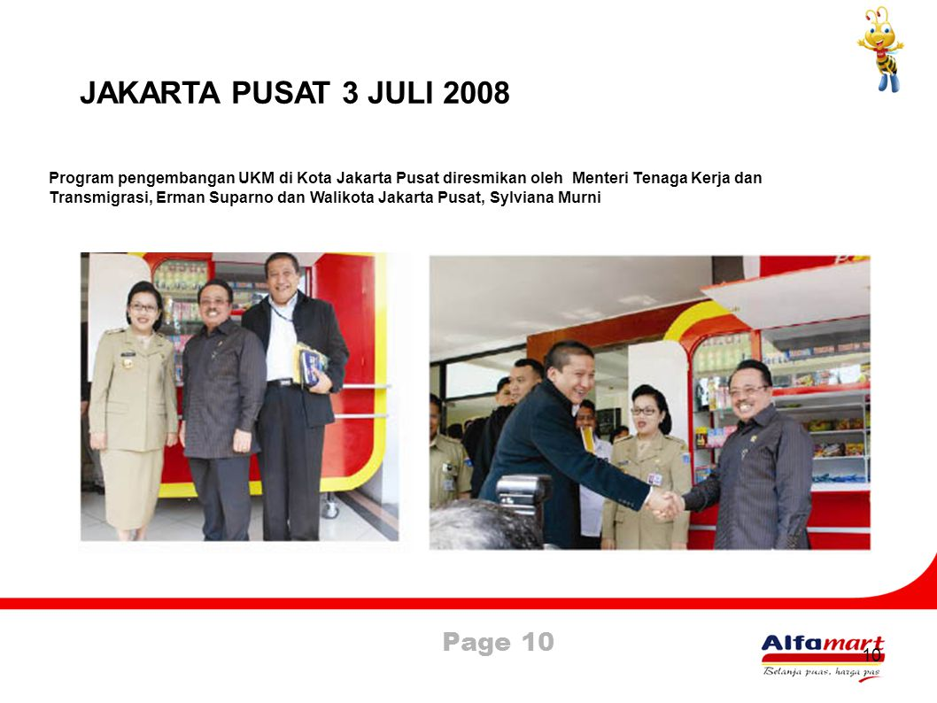 Page 10 10 JAKARTA PUSAT 3 JULI 2008 Program pengembangan UKM di Kota Jakarta Pusat diresmikan oleh Menteri Tenaga Kerja dan Transmigrasi, Erman Supar