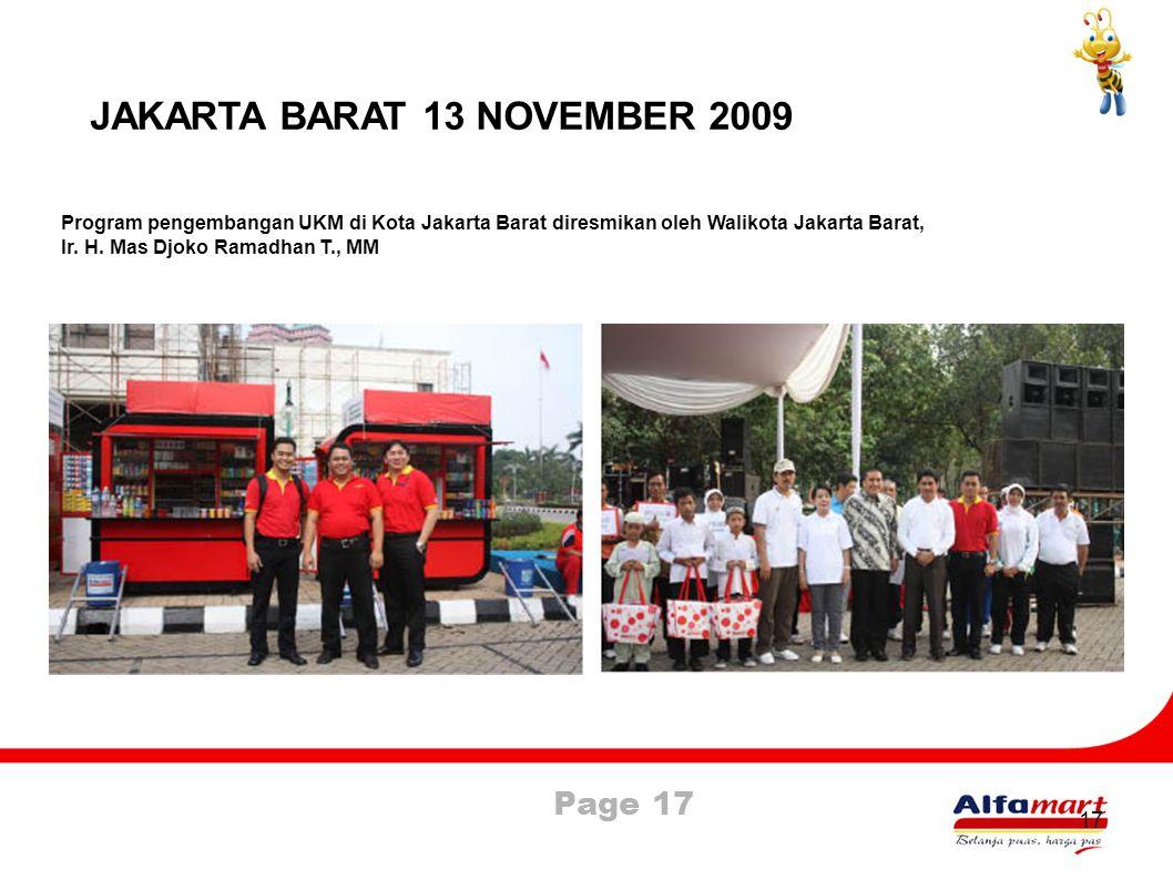 Page 17 17 JAKARTA BARAT 13 NOVEMBER 2009 Program pengembangan UKM di Kota Jakarta Barat diresmikan oleh Walikota Jakarta Barat, Ir. H. Mas Djoko Rama