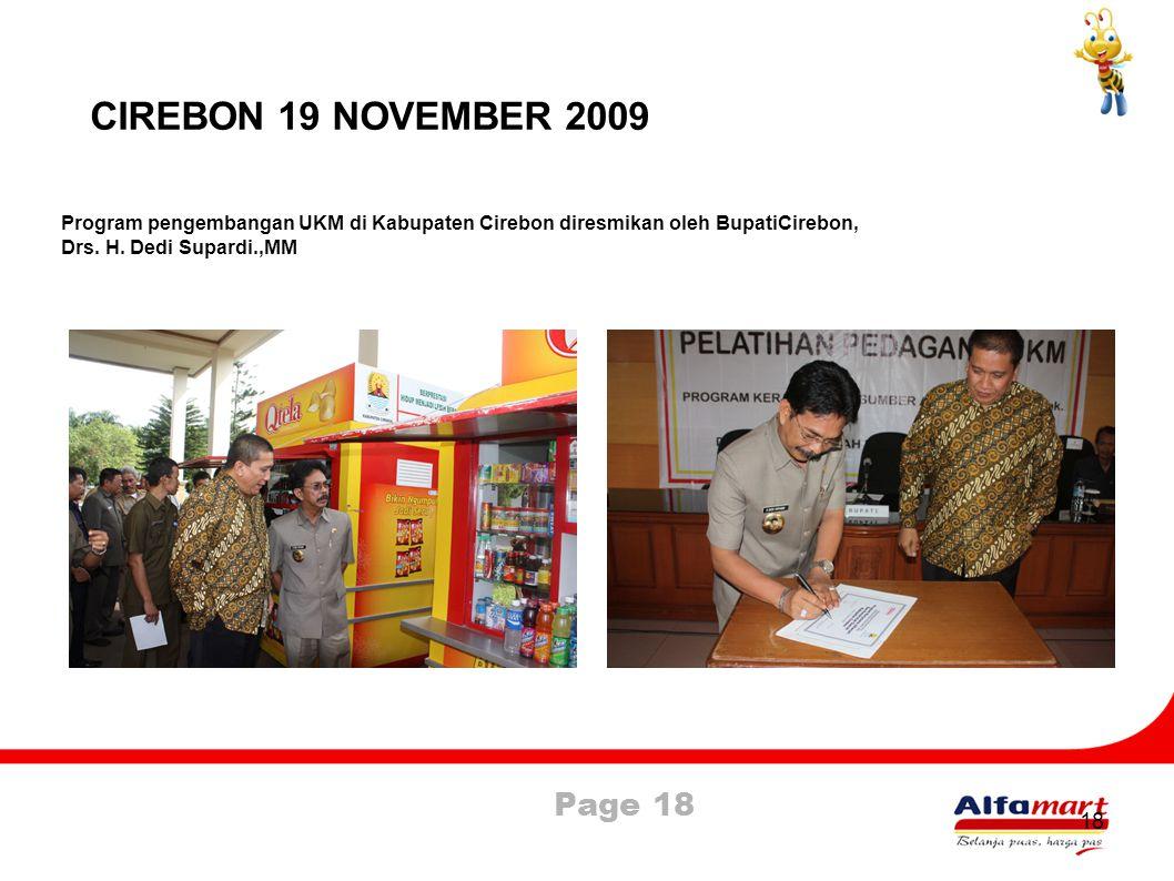Page 18 18 CIREBON 19 NOVEMBER 2009 Program pengembangan UKM di Kabupaten Cirebon diresmikan oleh BupatiCirebon, Drs. H. Dedi Supardi.,MM