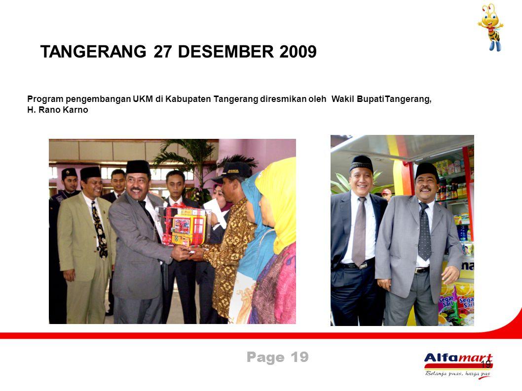 Page 19 19 TANGERANG 27 DESEMBER 2009 Program pengembangan UKM di Kabupaten Tangerang diresmikan oleh Wakil BupatiTangerang, H. Rano Karno