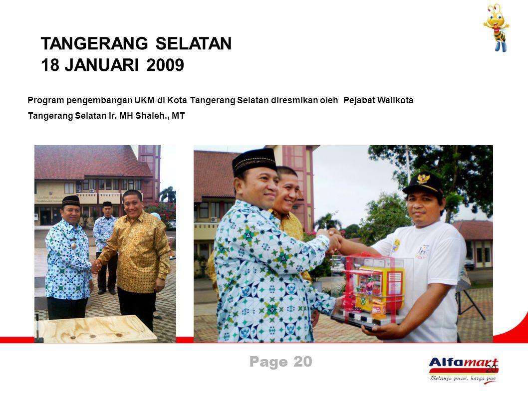 Page 20 20 TANGERANG SELATAN 18 JANUARI 2009 Program pengembangan UKM di Kota Tangerang Selatan diresmikan oleh Pejabat Walikota Tangerang Selatan Ir.