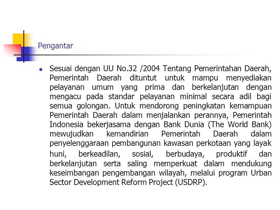 Pengantar  Sesuai dengan UU No.32 /2004 Tentang Pemerintahan Daerah, Pemerintah Daerah dituntut untuk mampu menyediakan pelayanan umum yang prima dan berkelanjutan dengan mengacu pada standar pelayanan minimal secara adil bagi semua golongan.