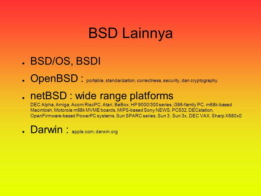 •1.0 : unofficial 386BSD Patchkit •2.0 : disusun ulang dari 4.4BSDLite • 4.8 : Stable • 5.1 : development Sejarah FreeBSD