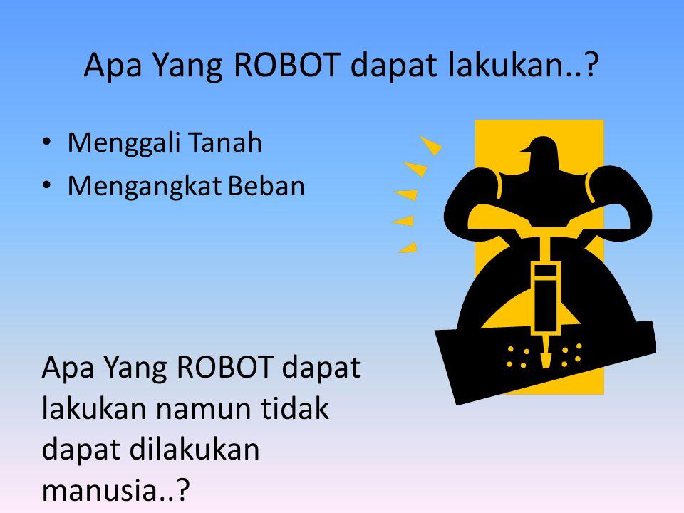 Apa Yang ROBOT dapat lakukan...