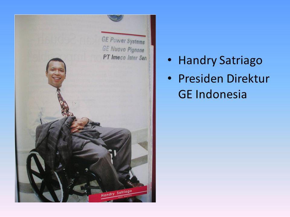 • Handry Satriago • Presiden Direktur GE Indonesia