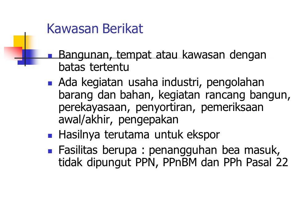 Kawasan Berikat Plus  Pengaturan Kawasan Berikat berlaku  Kondisi plus adalah : a.