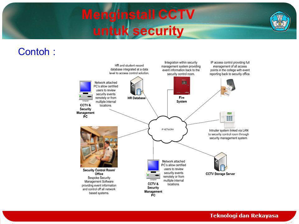 Teknologi dan Rekayasa Menginstall CCTV untuk security Contoh :