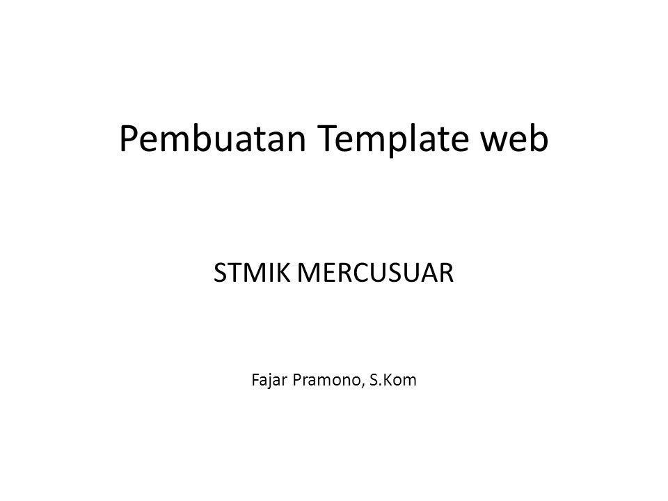 Pembuatan Template web STMIK MERCUSUAR Fajar Pramono, S.Kom