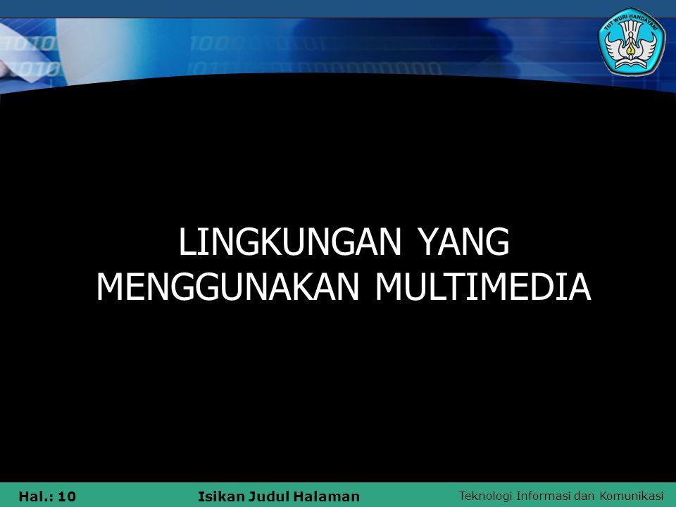 Teknologi Informasi dan Komunikasi Hal.: 9Isikan Judul Halaman Struktur Sistem Informasi Multimedia 4. Struktur Polar Di dalam struktur ini kita akan