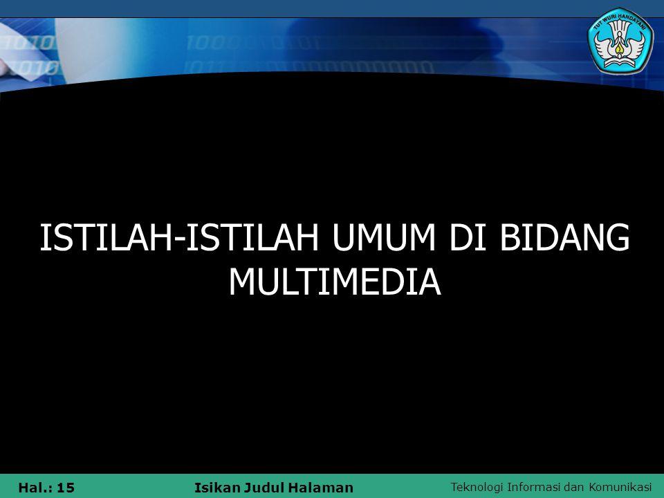 Teknologi Informasi dan Komunikasi Hal.: 14Isikan Judul Halaman Lingkungan yang menggunakan Multimedia: 4. Multimedia di Tempat Umum Seperti di hotel,