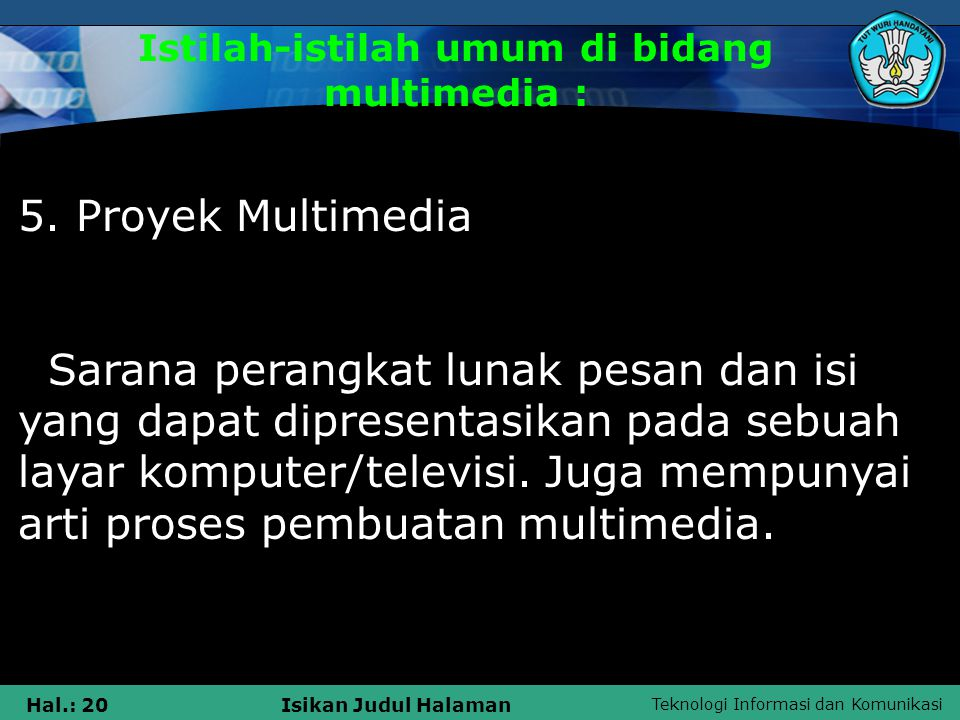 Teknologi Informasi dan Komunikasi Hal.: 19Isikan Judul Halaman Istilah-istilah umum di bidang multimedia : 4. Multimedia Nonlinier Strutur multimedia