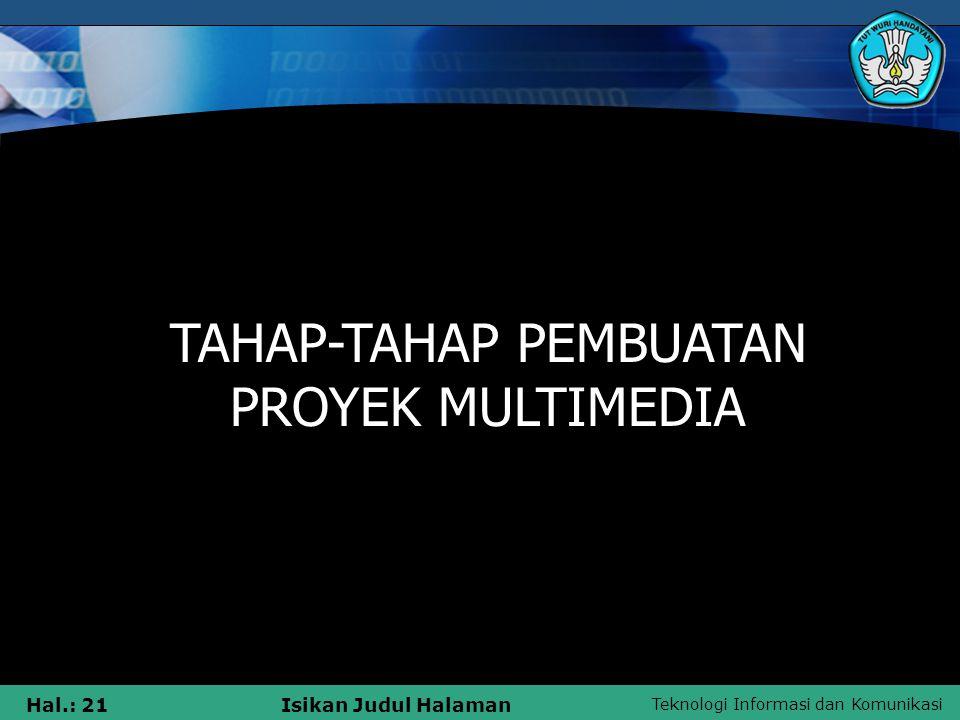 Teknologi Informasi dan Komunikasi Hal.: 20Isikan Judul Halaman Istilah-istilah umum di bidang multimedia : 5. Proyek Multimedia Sarana perangkat luna