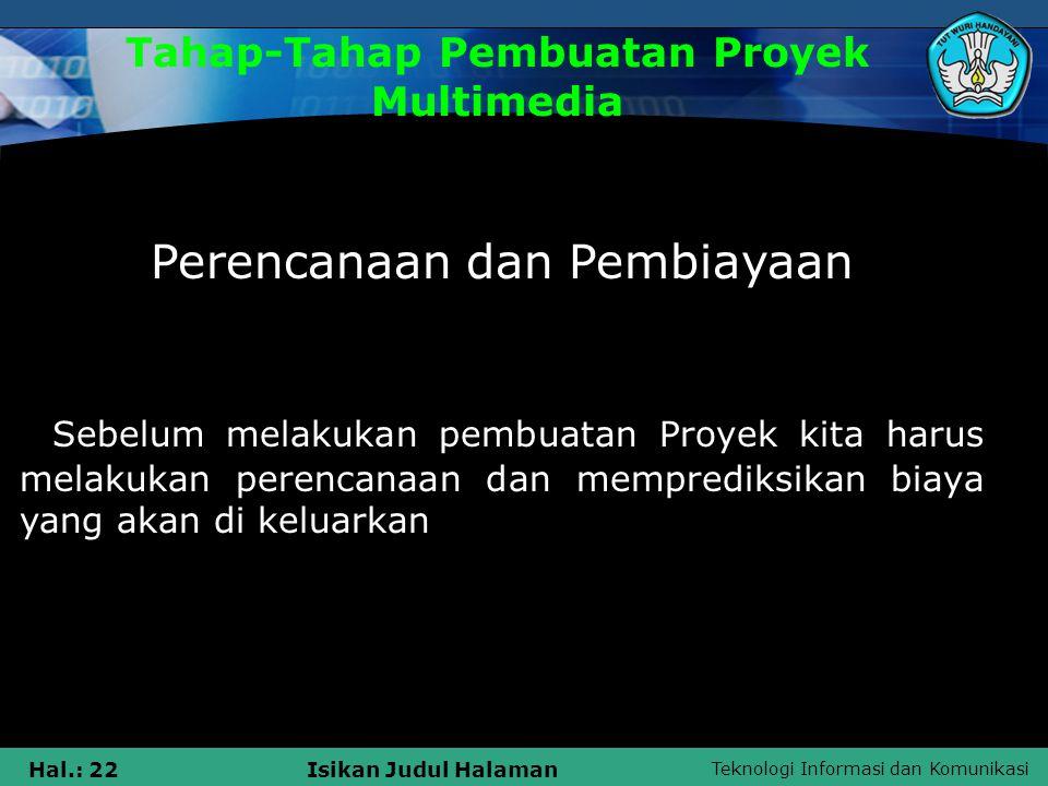 Teknologi Informasi dan Komunikasi Hal.: 21Isikan Judul Halaman TAHAP-TAHAP PEMBUATAN PROYEK MULTIMEDIA