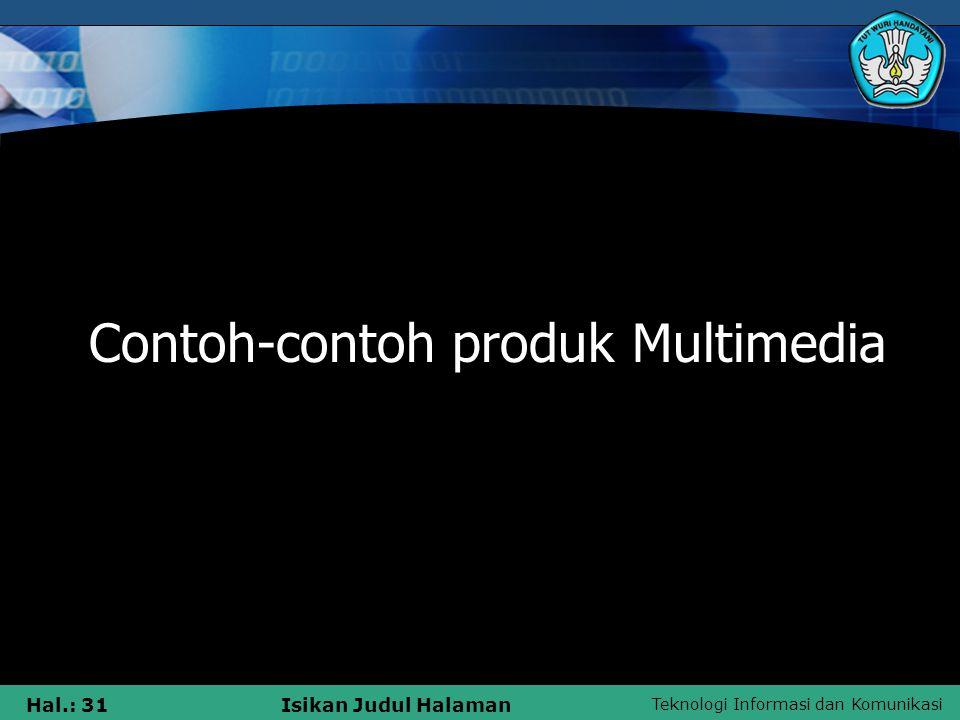 Teknologi Informasi dan Komunikasi Hal.: 30Isikan Judul Halaman Peralatan yang Digunakan untuk Proyek Multimedia Organisasi Di dalam sebuah proyek org