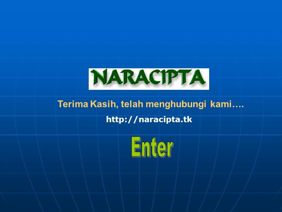 Terima Kasih, telah menghubungi kami…. http://naracipta.tk