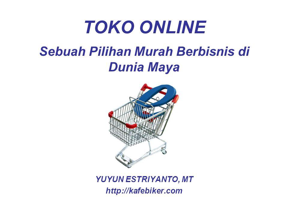 TOKO ONLINE YUYUN ESTRIYANTO, MT http://kafebiker.com Sebuah Pilihan Murah Berbisnis di Dunia Maya