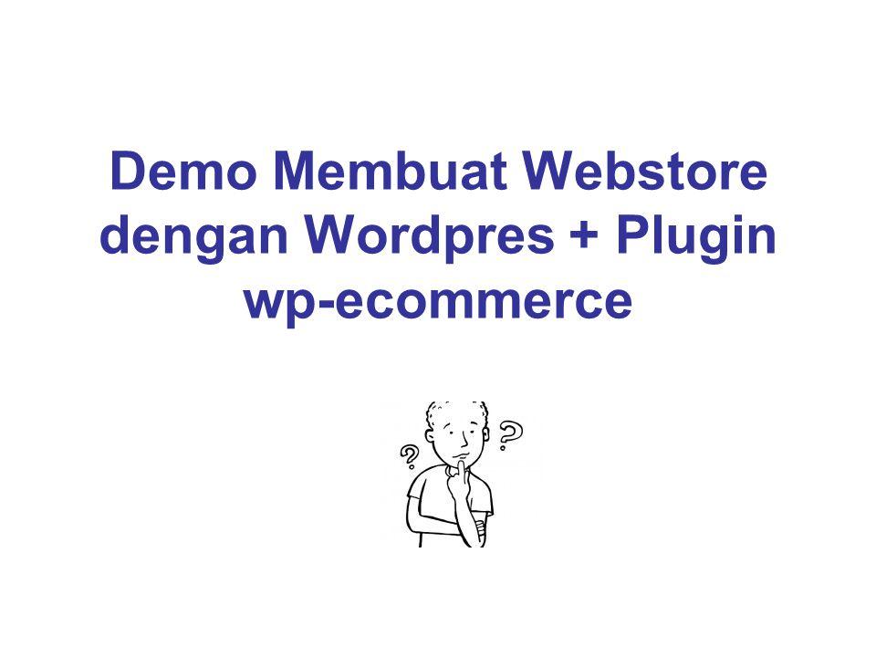Demo Membuat Webstore dengan Wordpres + Plugin wp-ecommerce