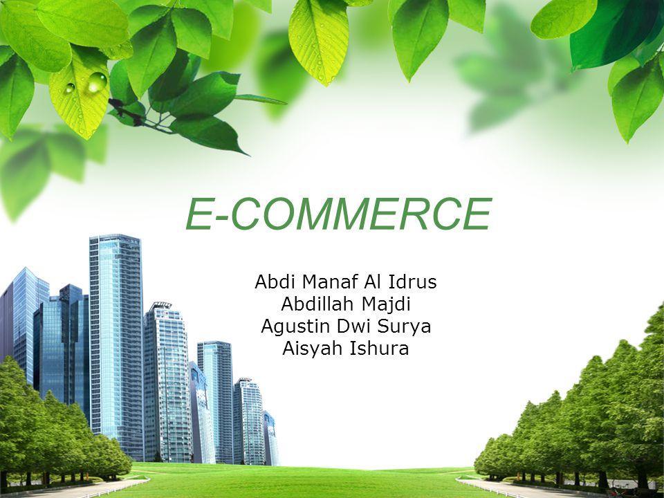 L/O/G/O E-COMMERCE Abdi Manaf Al Idrus Abdillah Majdi Agustin Dwi Surya Aisyah Ishura