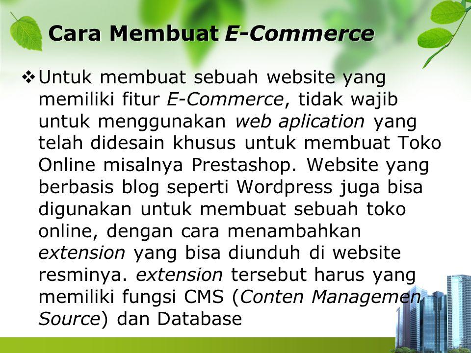 Cara Membuat E-Commerce  Untuk membuat sebuah website yang memiliki fitur E-Commerce, tidak wajib untuk menggunakan web aplication yang telah didesain khusus untuk membuat Toko Online misalnya Prestashop.
