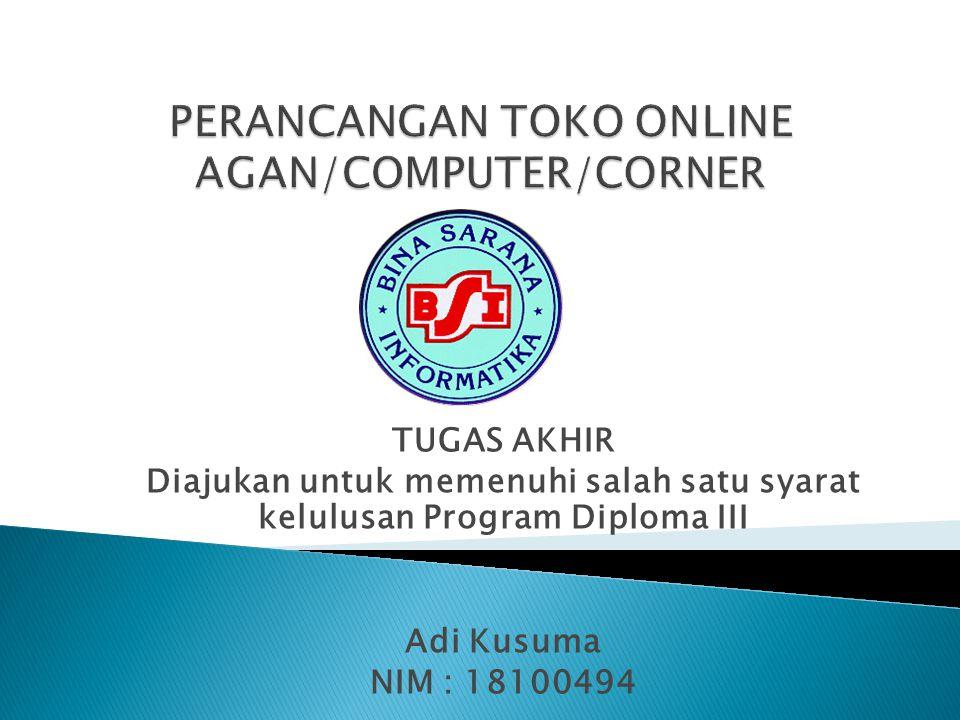 TUGAS AKHIR Diajukan untuk memenuhi salah satu syarat kelulusan Program Diploma III Adi Kusuma NIM : 18100494