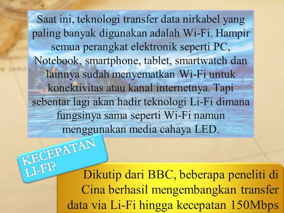 Saat ini, teknologi transfer data nirkabel yang paling banyak digunakan adalah Wi-Fi.