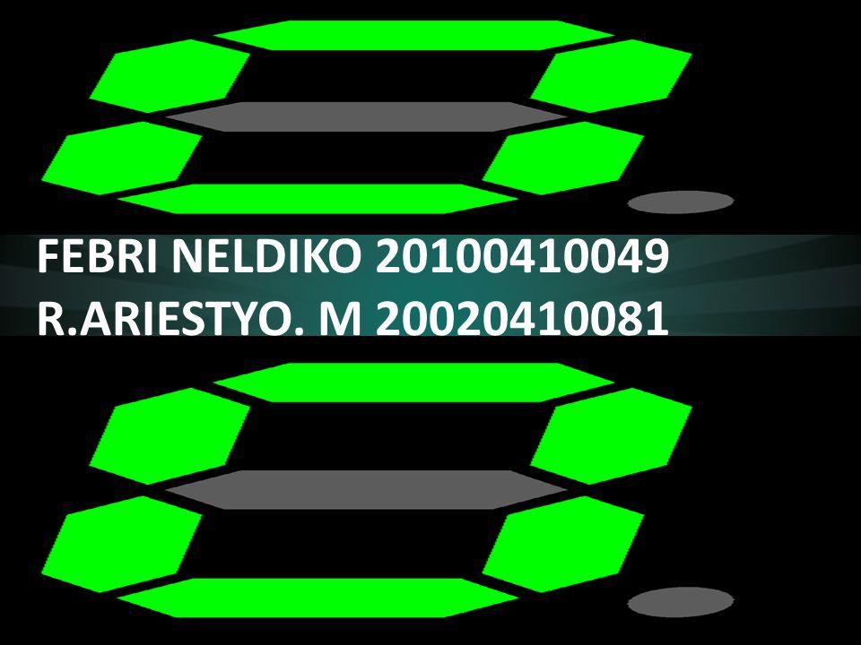 FEBRI NELDIKO 20100410049 R.ARIESTYO. M 20020410081