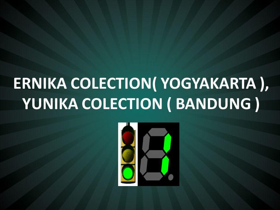 ERNIKA COLECTION( YOGYAKARTA ), YUNIKA COLECTION ( BANDUNG )