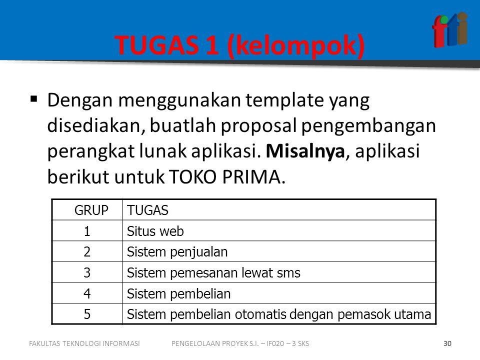 TUGAS 1 (kelompok)  Dengan menggunakan template yang disediakan, buatlah proposal pengembangan perangkat lunak aplikasi. Misalnya, aplikasi berikut u