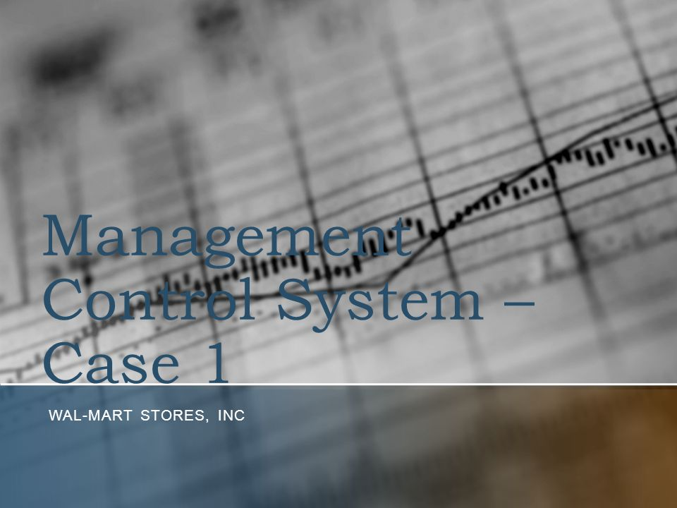 Management Control System – Case 1 WAL-MART STORES, INC