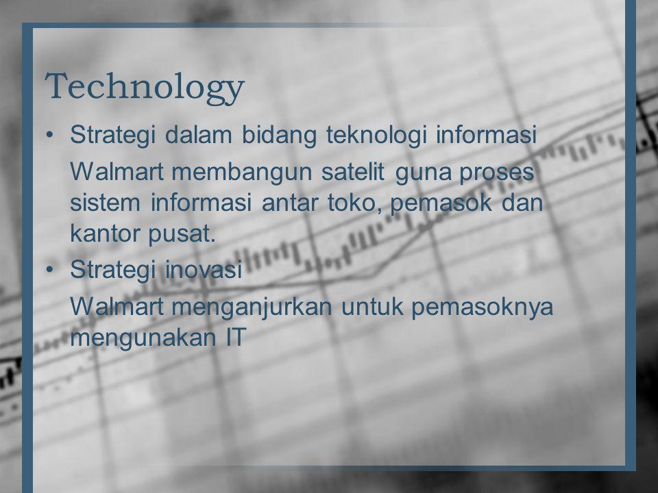Technology •Strategi dalam bidang teknologi informasi Walmart membangun satelit guna proses sistem informasi antar toko, pemasok dan kantor pusat. •St