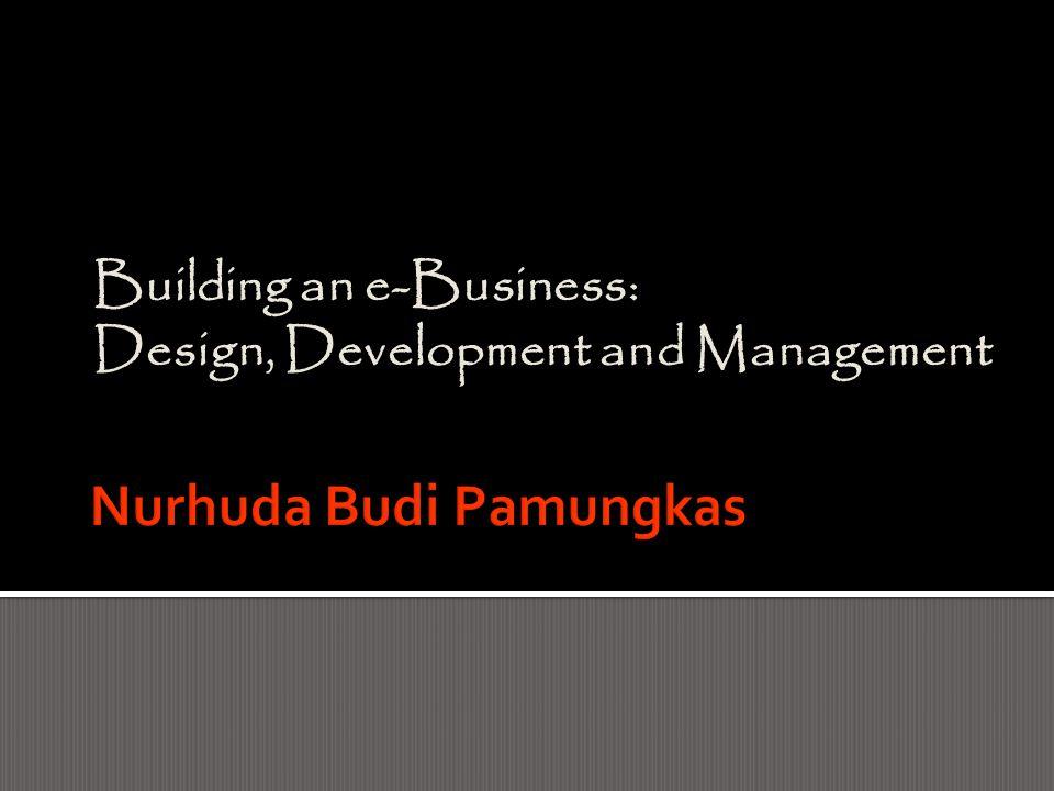 Building an e-Business: Design, Development and Management