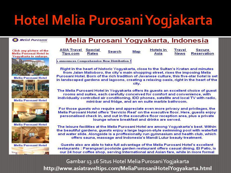 Gambar 13.16 Situs Hotel Melia Purosani Yogjakarta http://www.asiatraveltips.com/MeliaPurosaniHotelYogyakarta.html
