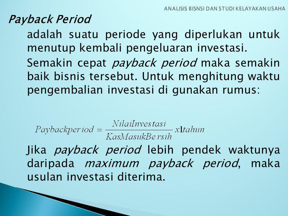 Payback Period adalah suatu periode yang diperlukan untuk menutup kembali pengeluaran investasi.