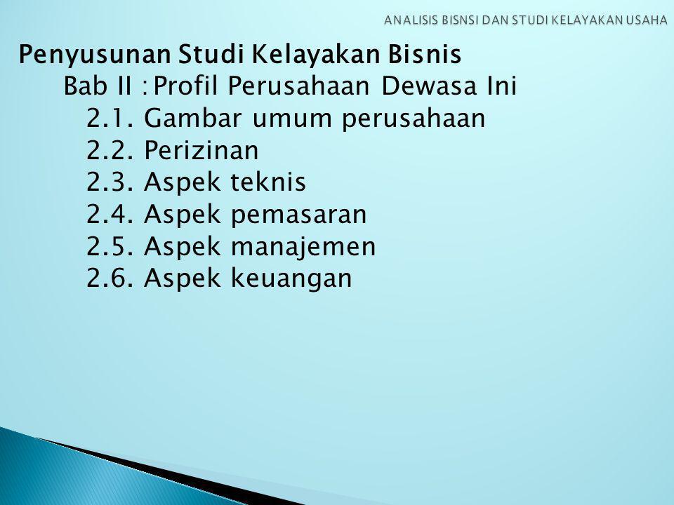 Penyusunan Studi Kelayakan Bisnis Bab II :Profil Perusahaan Dewasa Ini 2.1.