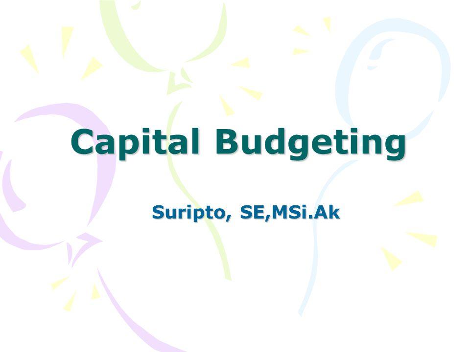 Penganggaran Modal (Capital Budgeting) • Modal (Capital) menunjukkan aktiva tetap yang digunakan untuk produksi • Anggaran (budget) adalah sebuah rencana rinci yg memproyeksikan aliran kas masuk dan aliran kas keluar selama beberapa periode pada saat yg akan datang.