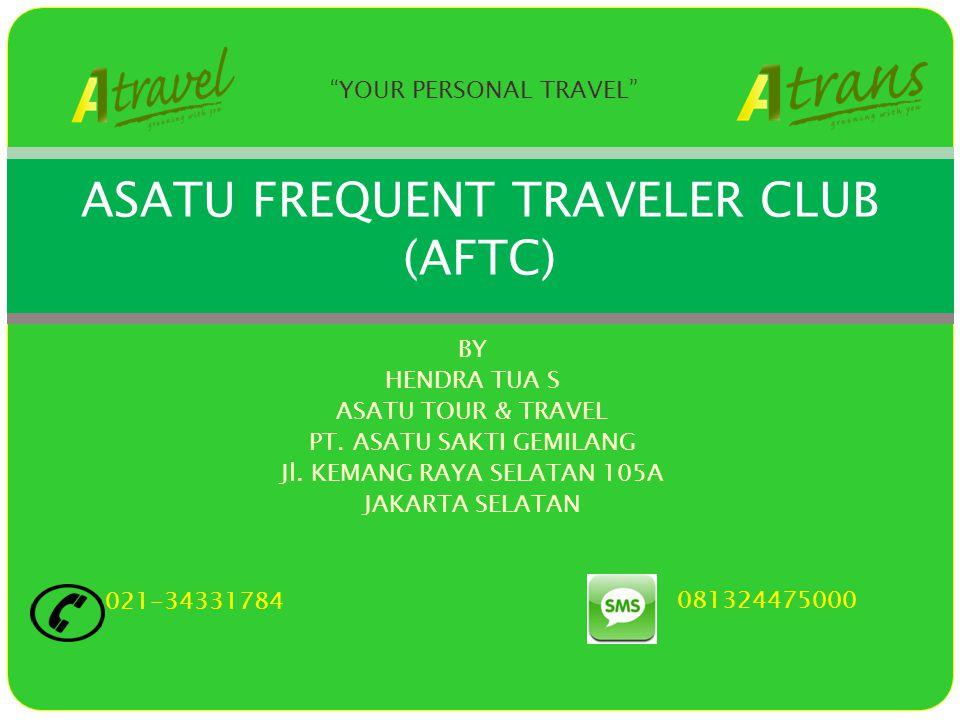 BY HENDRA TUA S ASATU TOUR & TRAVEL PT. ASATU SAKTI GEMILANG Jl.
