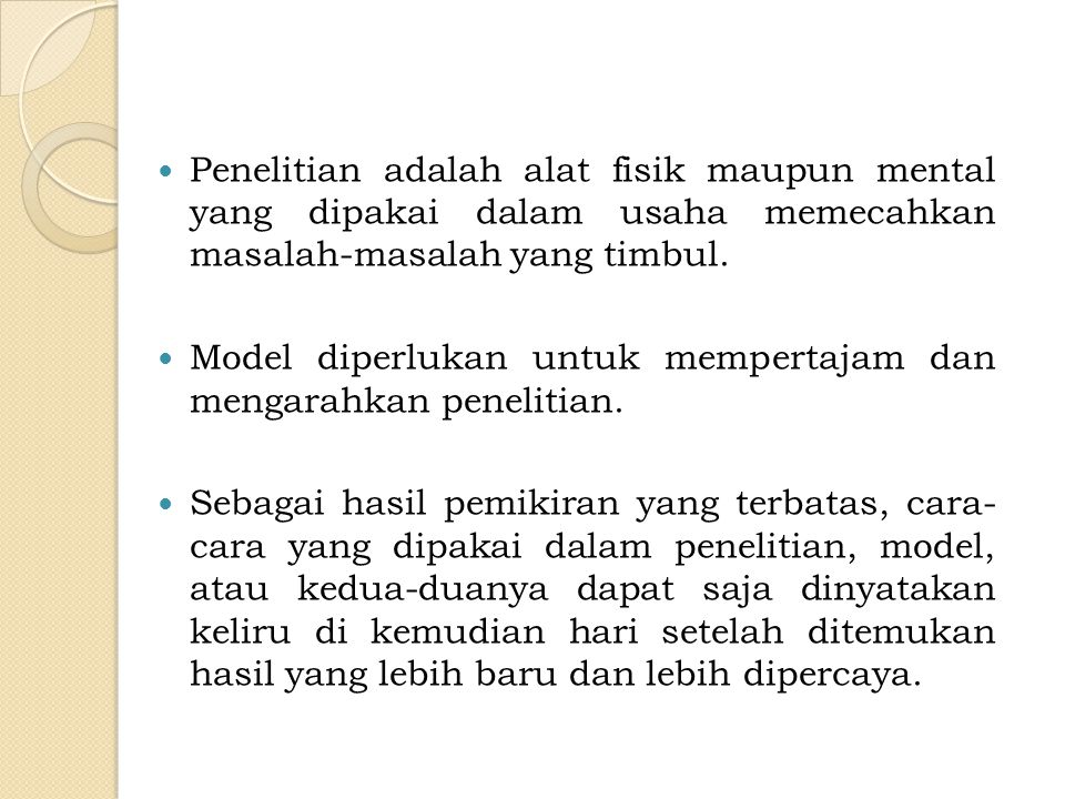 Metode Pemecahan Masalah  Metode kebiasaan (the method of tenacity).