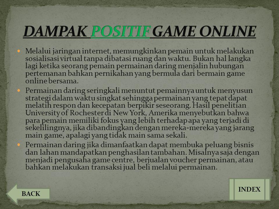  Melalui jaringan internet, memungkinkan pemain untuk melakukan sosialisasi virtual tanpa dibatasi ruang dan waktu. Bukan hal langka lagi ketika seor